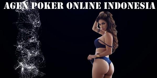 Agen Poker Online Indonesia Terbaik Bagaimana Cara Memilihnya